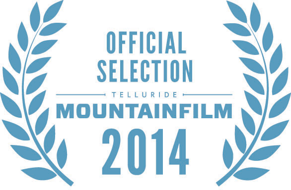 Telluride Mountainfilm Official Selection 2014