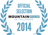Mountainfilm in Telluride Official Selection 2014