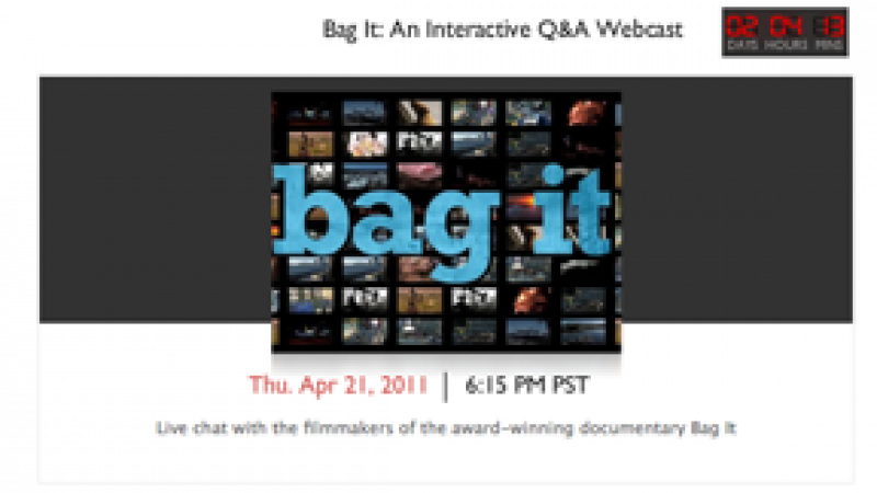 "Catch ""Bag It"" Webcast and Q&A on April 21"